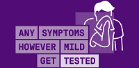 Any symptoms, however mild, get tested